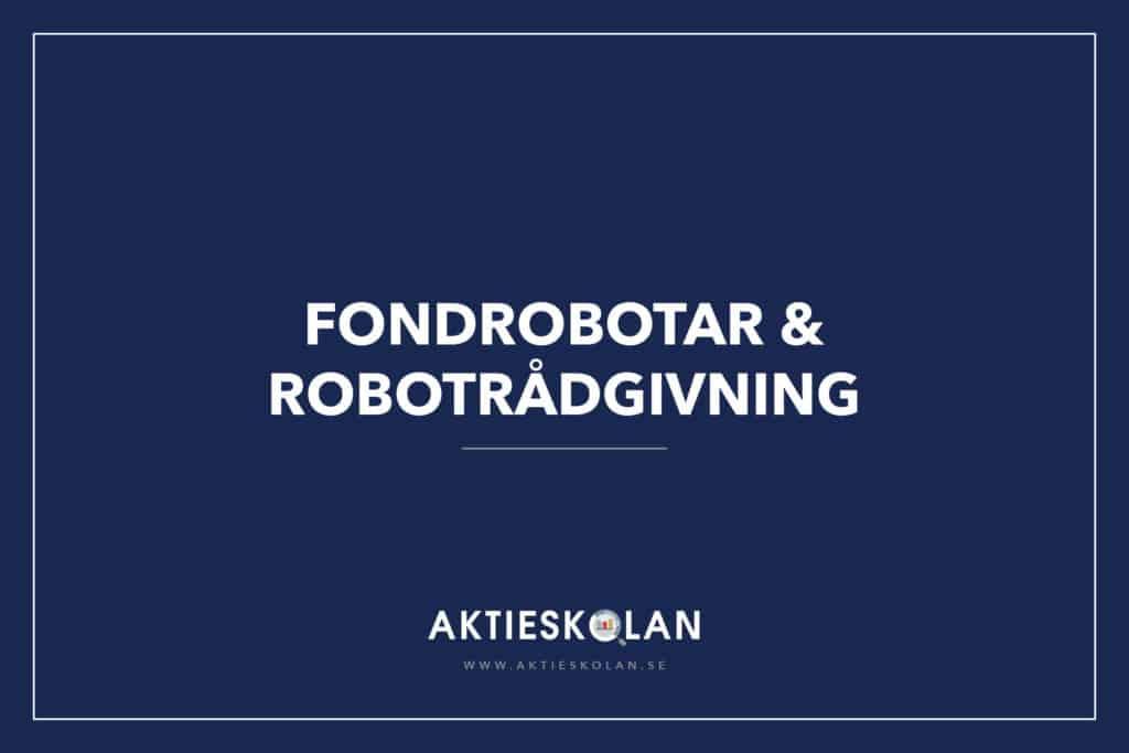 Fondrobotar och robotrådgivning