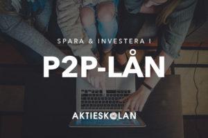 Spara och investera i p2p-lån